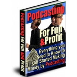 Podcasting For Fun Profit