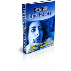 Banish Bad Habits